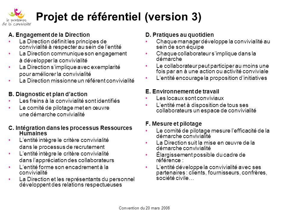Convention du 20 mars 2008 Projet de référentiel (version 3) A. Engagement de la Direction La Direction définit les principes de convivialité à respec