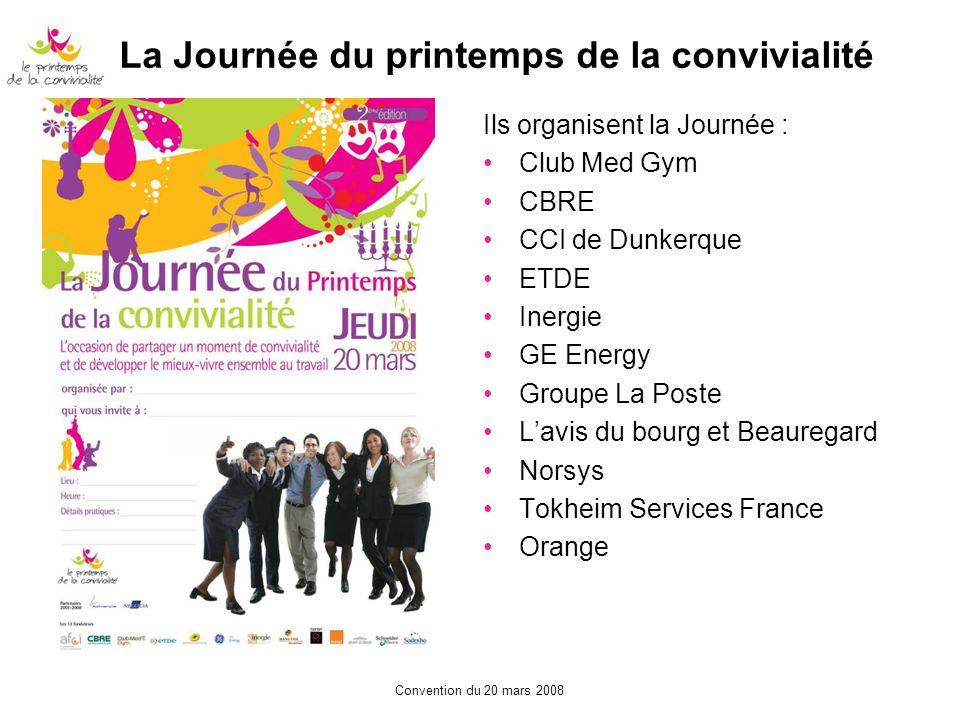 La Journée du printemps de la convivialité Ils organisent la Journée : Club Med Gym CBRE CCI de Dunkerque ETDE Inergie GE Energy Groupe La Poste Lavis
