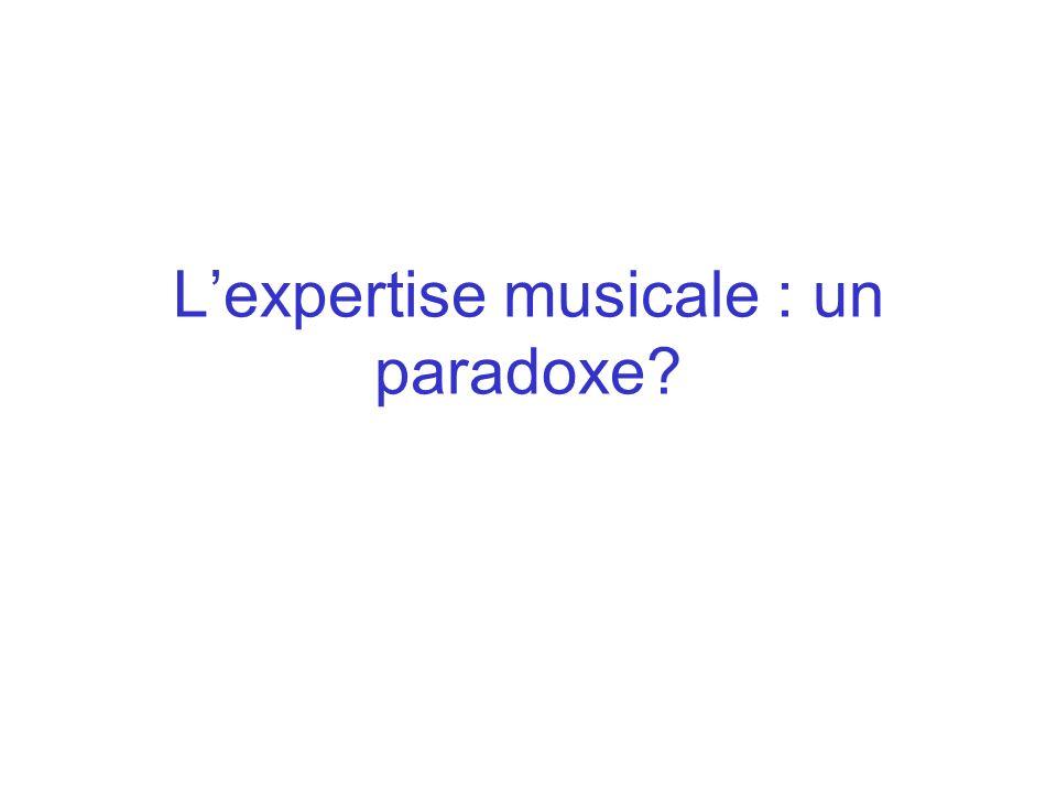 Lexpertise musicale : un paradoxe?