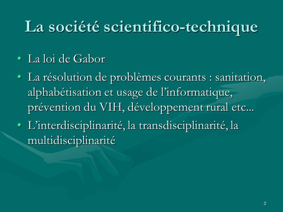 2 La société scientifico-technique La loi de GaborLa loi de Gabor La résolution de problèmes courants : sanitation, alphabétisation et usage de linfor