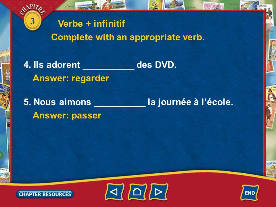 3 Verbe + infinitif Complete with an appropriate verb. 1. Je déteste __________ les examens. Answer: passer 2. On aime __________ au téléphone après l