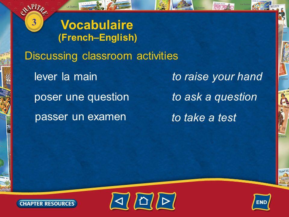 3 Discussing classroom activities parler écouter regarder étudier to talk to listen to watch passer la journée to spend the day to study Vocabulaire (