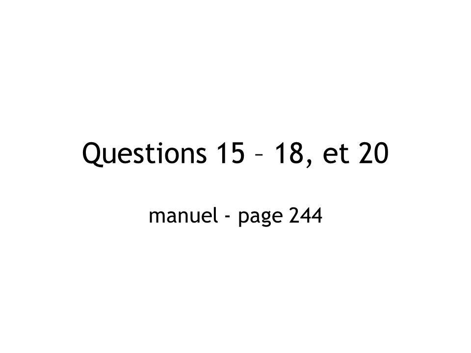 Questions 15 – 18, et 20 manuel - page 244