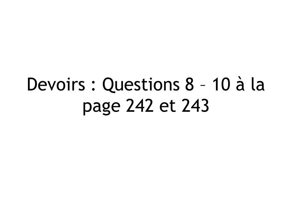 Devoirs : Questions 8 – 10 à la page 242 et 243