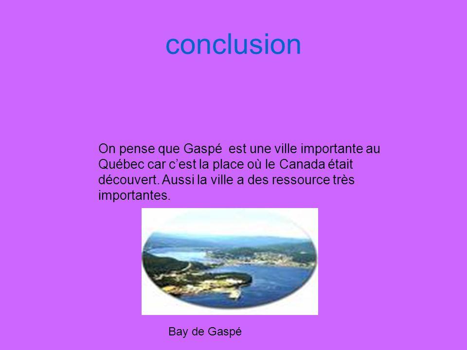 Futur On pense que dans le futur la population de Gaspé va diminuer car les pisciculteurs du Pacifique prennent les saumons datlantiques et les remmenent à louest du Canada alors les pêcheurs de Gaspé ne vont pas avoir de travail.