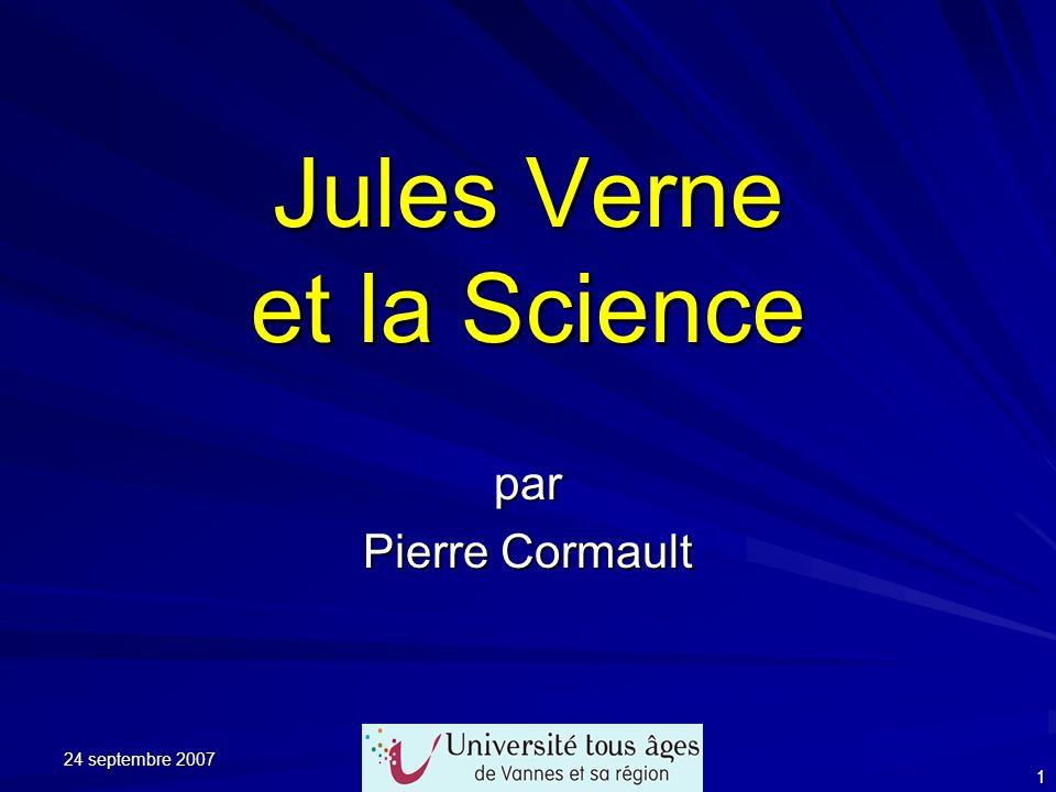 24 septembre 2007 1 Jules Verne et la Science par Pierre Cormault