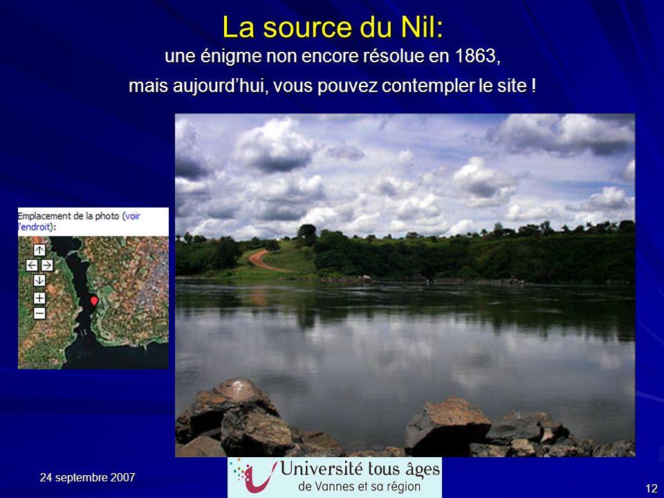 24 septembre 2007 12 La source du Nil: une énigme non encore résolue en 1863, mais aujourdhui, vous pouvez contempler le site !