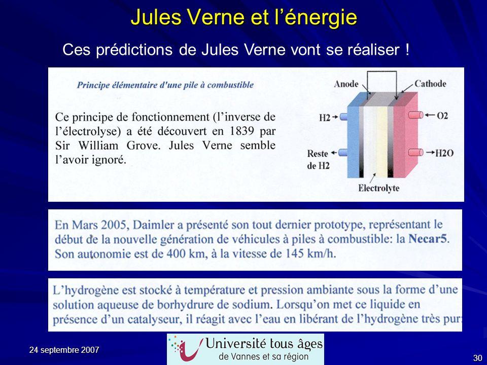 24 septembre 2007 30 Jules Verne et lénergie Ces prédictions de Jules Verne vont se réaliser !