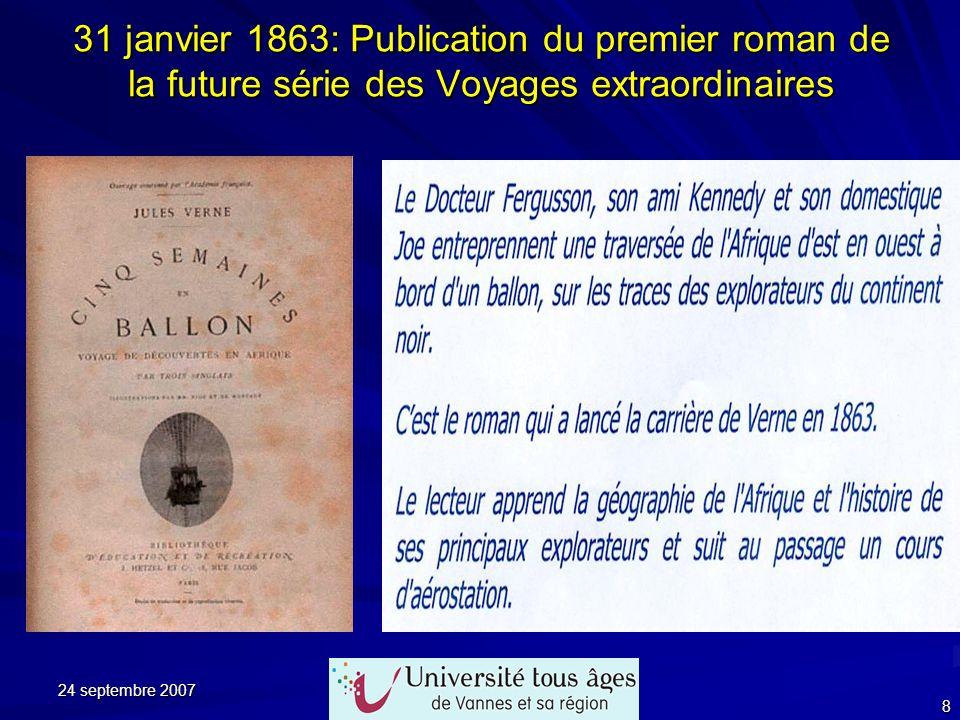 24 septembre 2007 8 31 janvier 1863: Publication du premier roman de la future série des Voyages extraordinaires