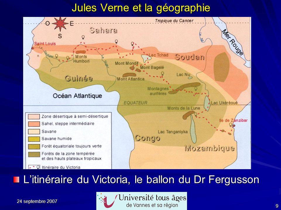 24 septembre 2007 9 Jules Verne et la géographie Litinéraire du Victoria, le ballon du Dr Fergusson