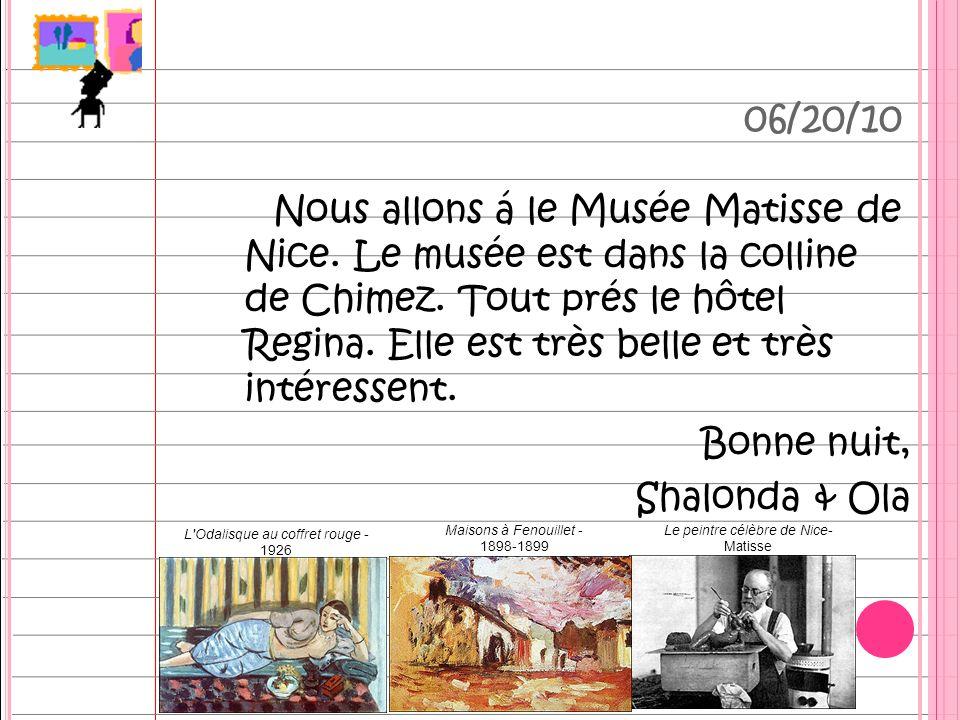 Nous allons á le Musée Matisse de Nice. Le musée est dans la colline de Chimez.