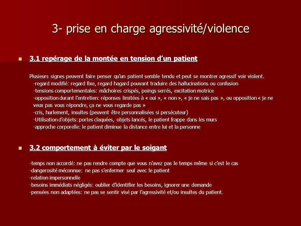 3- prise en charge agressivité/violence 3.1 repérage de la montée en tension dun patient 3.1 repérage de la montée en tension dun patient Plusieurs si