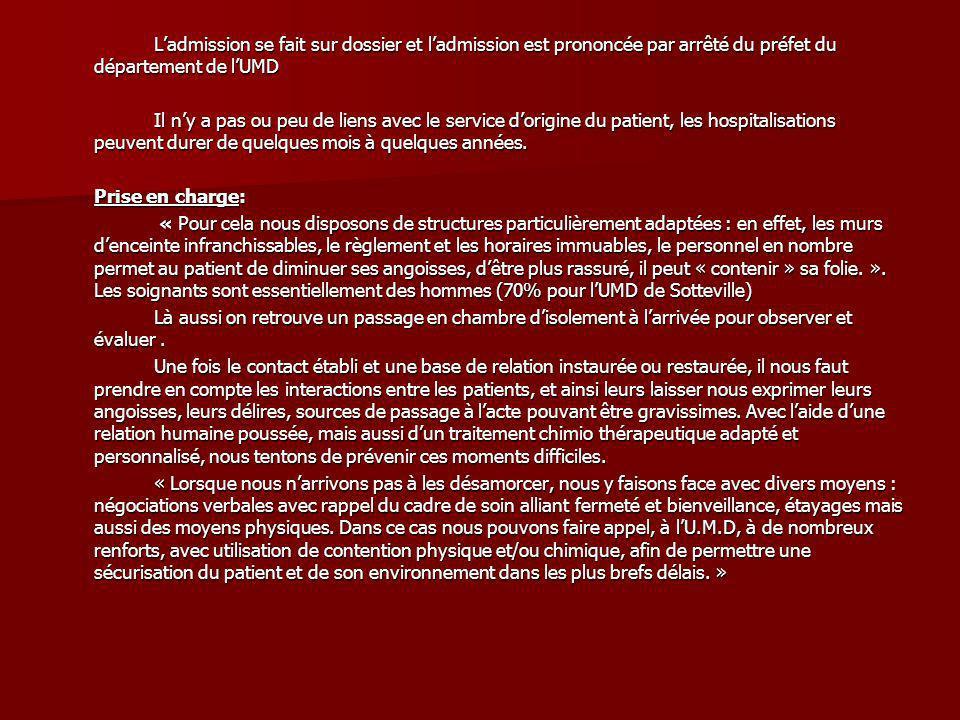 Ladmission se fait sur dossier et ladmission est prononcée par arrêté du préfet du département de lUMD Il ny a pas ou peu de liens avec le service dor