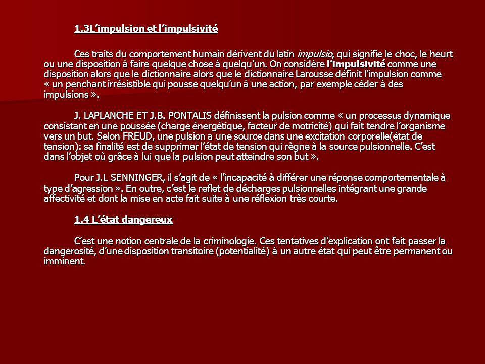 1.3Limpulsion et limpulsivité Ces traits du comportement humain dérivent du latin impulsio, qui signifie le choc, le heurt ou une disposition à faire