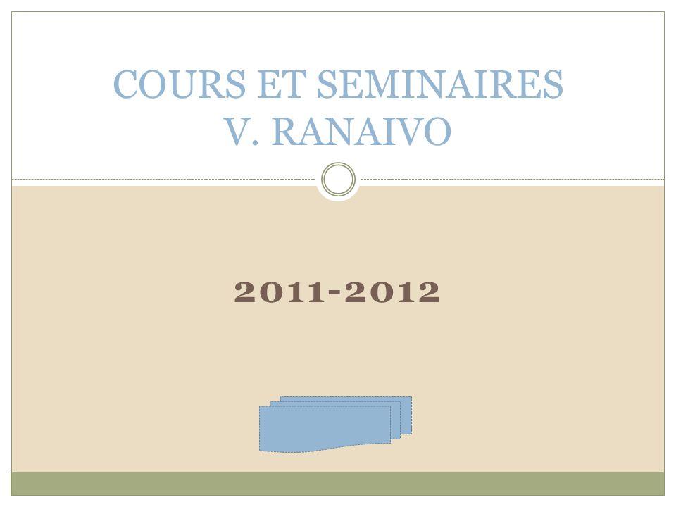2011-2012 COURS ET SEMINAIRES V. RANAIVO