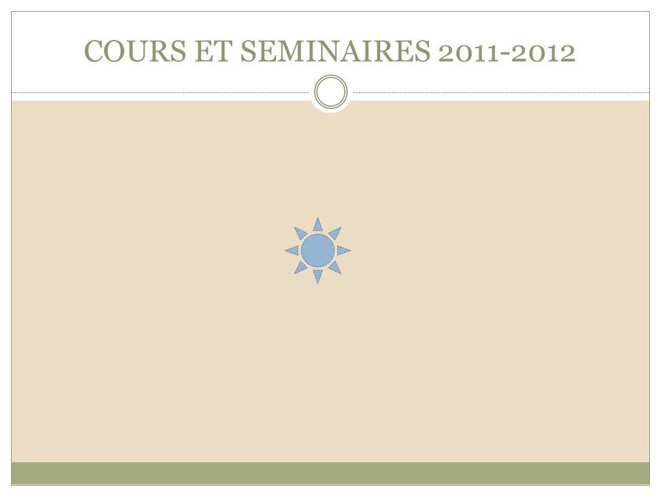 COURS ET SEMINAIRES 2011-2012