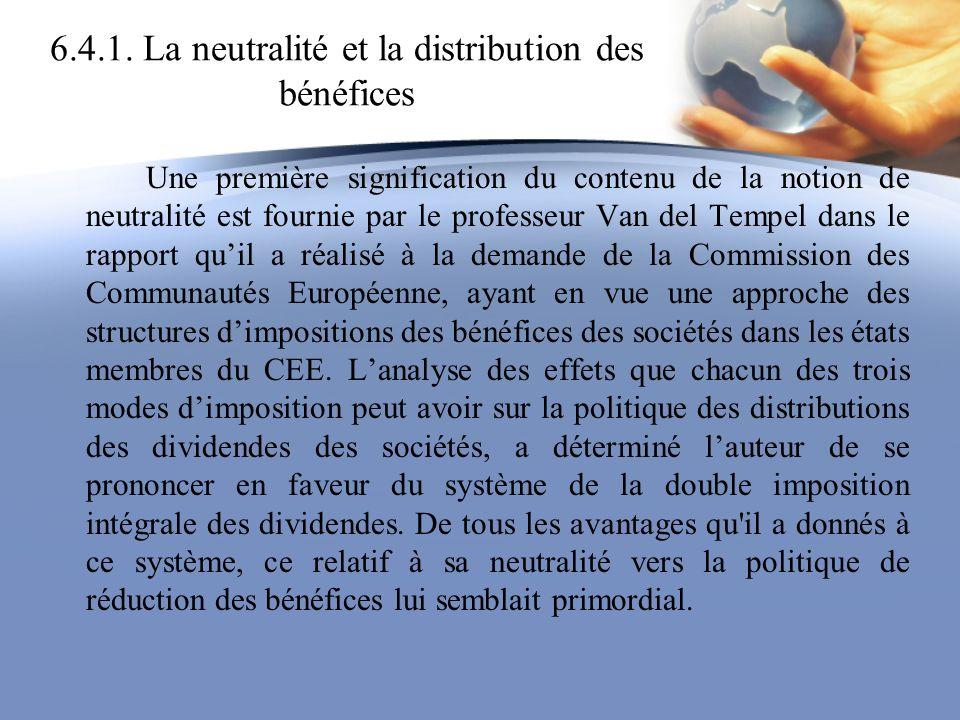 6.4.1. La neutralité et la distribution des bénéfices Une première signification du contenu de la notion de neutralité est fournie par le professeur V