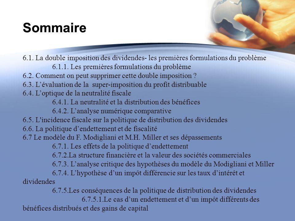 Sommaire 6.1. La double imposition des dividendes- les premières formulations du problème 6.1.1. Les premières formulations du problème 6.2. Comment o