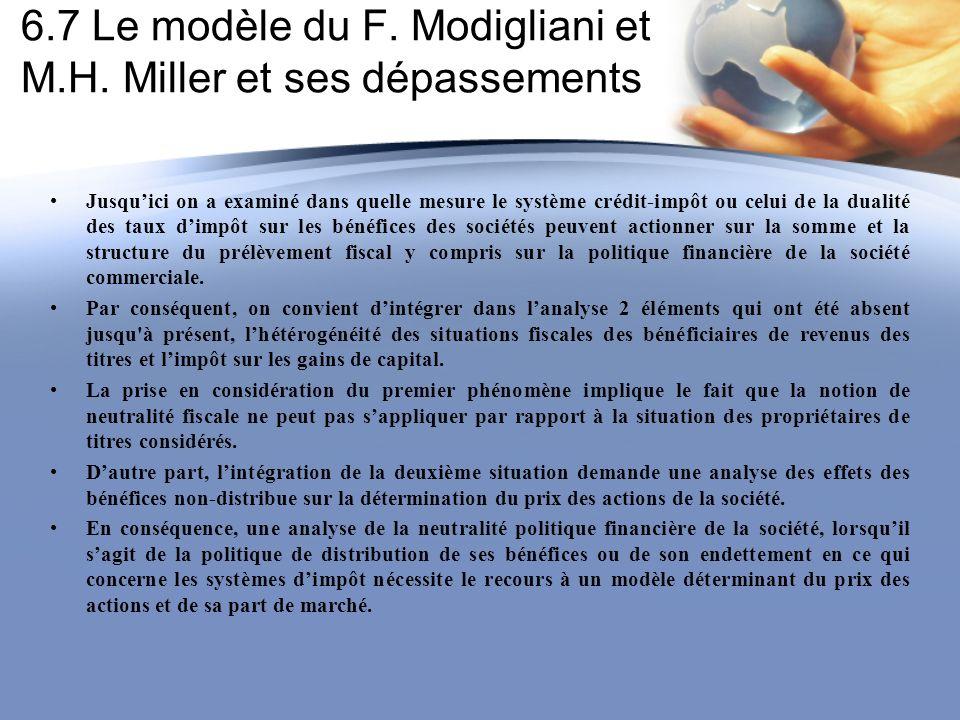 6.7 Le modèle du F. Modigliani et M.H. Miller et ses dépassements Jusquici on a examiné dans quelle mesure le système crédit-impôt ou celui de la dual