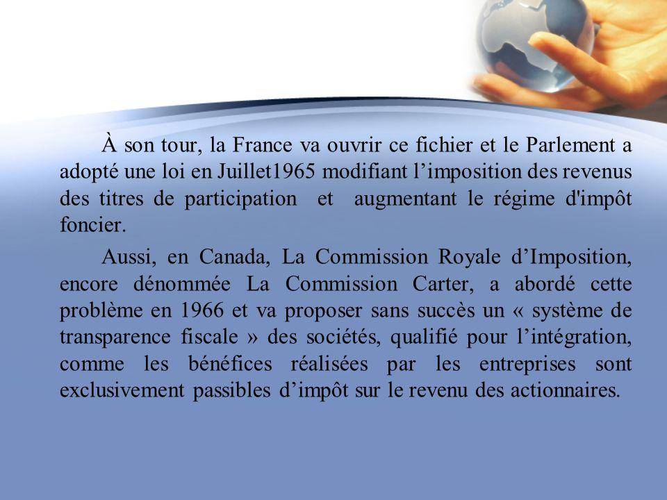 À son tour, la France va ouvrir ce fichier et le Parlement a adopté une loi en Juillet1965 modifiant limposition des revenus des titres de participati