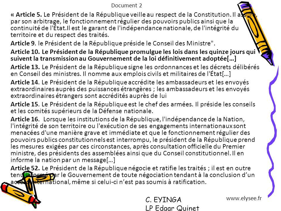 Document 2 « Article 5. Le Président de la République veille au respect de la Constitution. Il assure, par son arbitrage, le fonctionnement régulier d