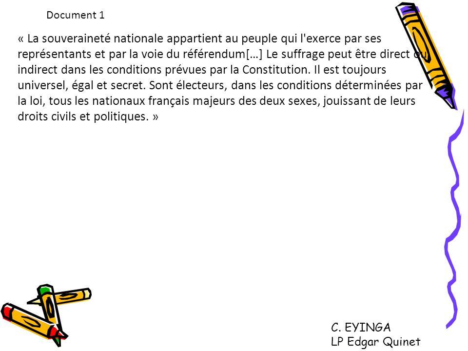 Document 1 « La souveraineté nationale appartient au peuple qui l'exerce par ses représentants et par la voie du référendum[…] Le suffrage peut être d
