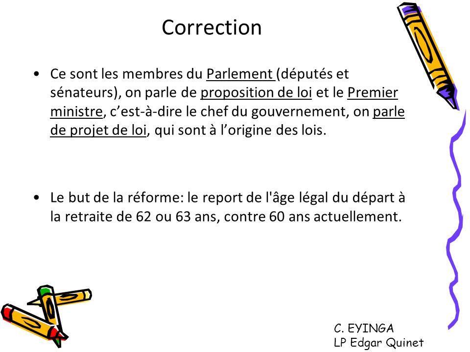 Correction Ce sont les membres du Parlement (députés et sénateurs), on parle de proposition de loi et le Premier ministre, cest-à-dire le chef du gouv