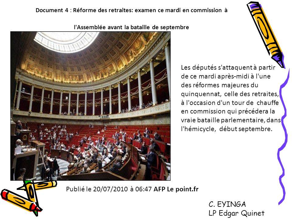 Document 4 : Réforme des retraites: examen ce mardi en commission à l'Assemblée avant la bataille de septembre Les députés s'attaquent à partir de ce