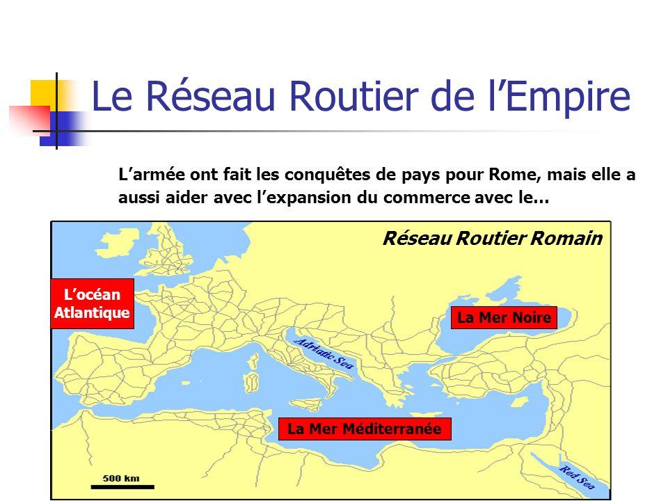 Le Réseau Routier de lEmpire Larmée ont fait les conquêtes de pays pour Rome, mais elle a aussi aider avec lexpansion du commerce avec le… Réseau Rout