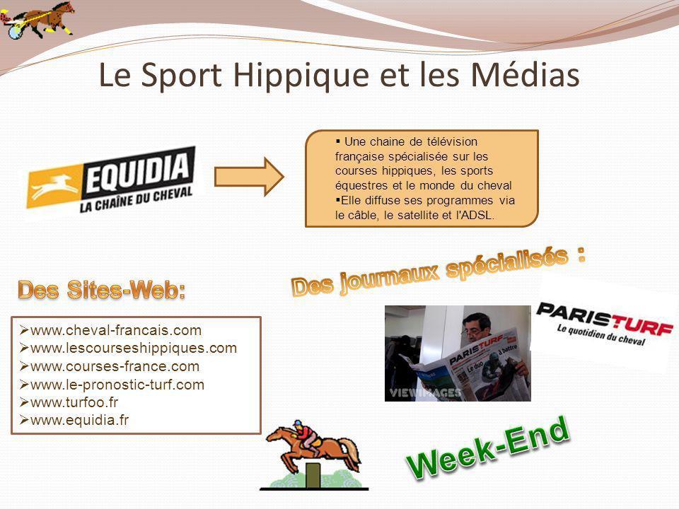 Le Sport Hippique et les Médias Une chaine de télévision française spécialisée sur les courses hippiques, les sports équestres et le monde du cheval E