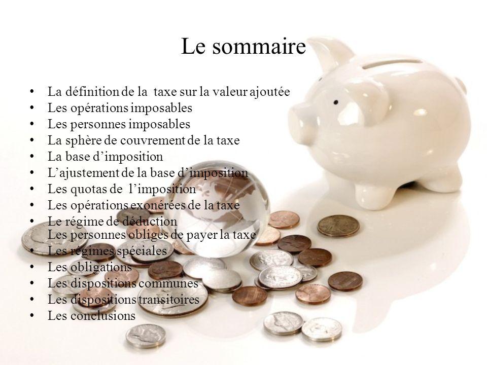 Le TVA La définition de la taxe sur la valeur ajoutée La taxe sur la valeur ajoutée est un impôt indirect du au budget de lEtat et qui est collecté conformément a la loi.