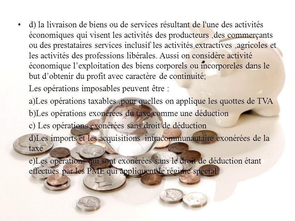 d) la livraison de biens ou de services résultant de l'une des activités économiques qui visent les activités des producteurs,des commerçants ou des p