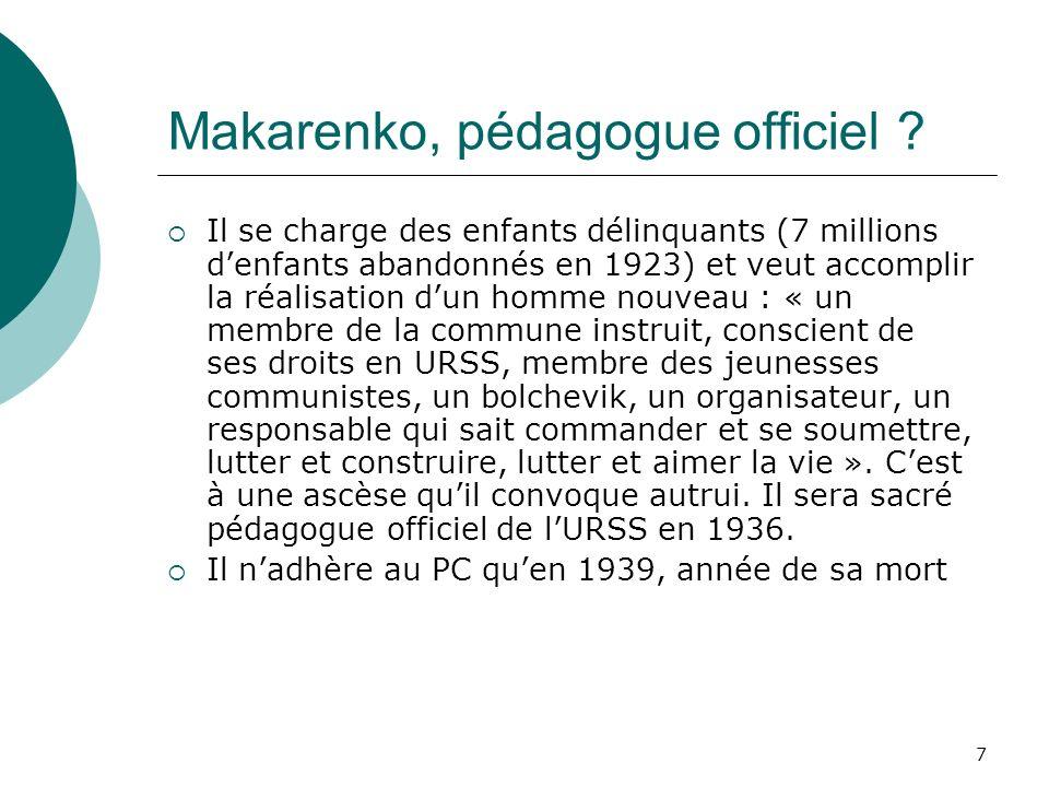 7 Makarenko, pédagogue officiel ? Il se charge des enfants délinquants (7 millions denfants abandonnés en 1923) et veut accomplir la réalisation dun h
