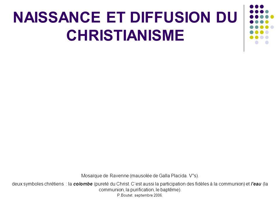 P.Boutet. septembre 2006. NAISSANCE ET DIFFUSION DU CHRISTIANISME Mosaïque de Ravenne (mausolée de Galla Placida. V°s). deux symboles chrétiens : la c