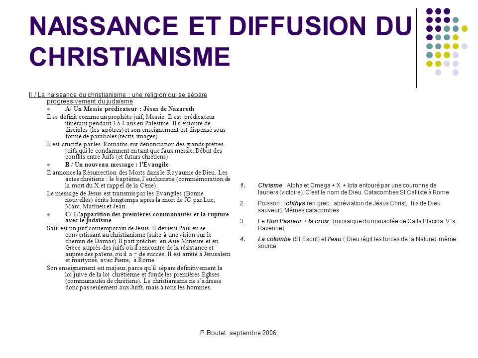 P.Boutet. septembre 2006. NAISSANCE ET DIFFUSION DU CHRISTIANISME II / La naissance du christianisme : une religion qui se sépare progressivement du j