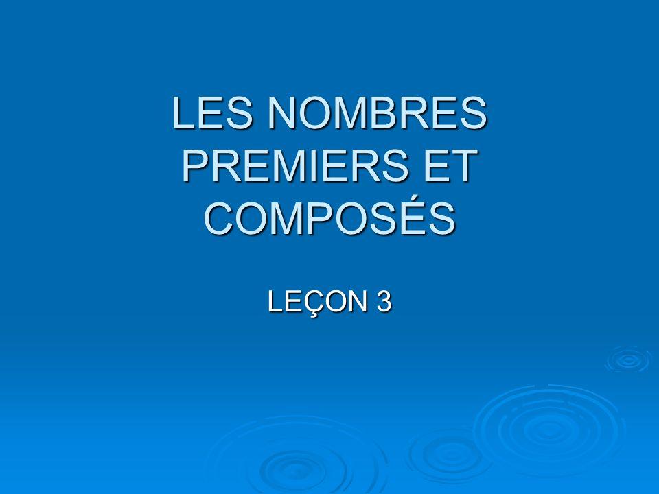 LES NOMBRES PREMIERS ET COMPOSÉS LEÇON 3