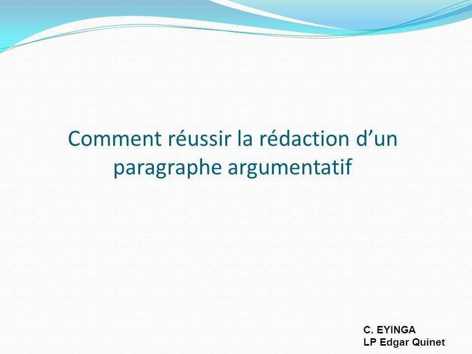 Étape 1: exposition ou présentation de la thèse Exposition de lidée générale ou de largument clef: dans une ou deux phrases simples et avec clarté.