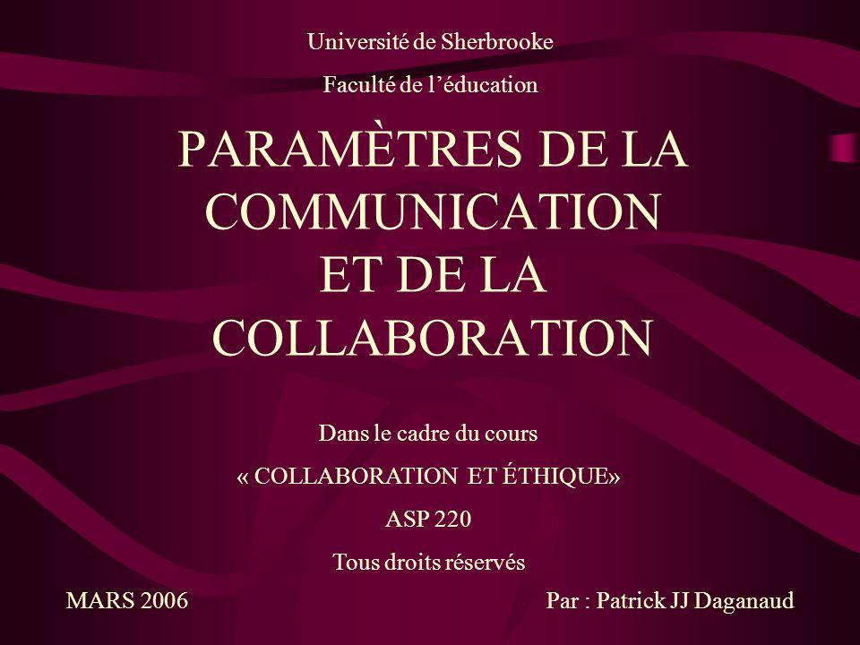 Université de Sherbrooke Faculté de léducation Dans le cadre du cours « COLLABORATION ET ÉTHIQUE» ASP 220 Tous droits réservés MARS 2006Par : Patrick