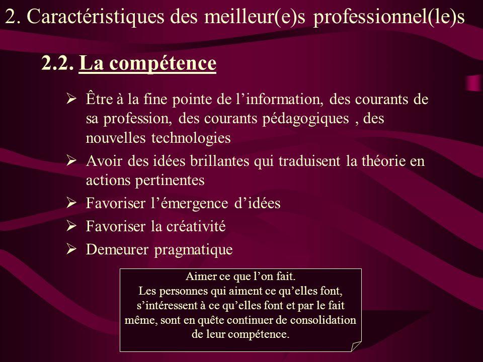2.2. La compétence Être à la fine pointe de linformation, des courants de sa profession, des courants pédagogiques, des nouvelles technologies Avoir d