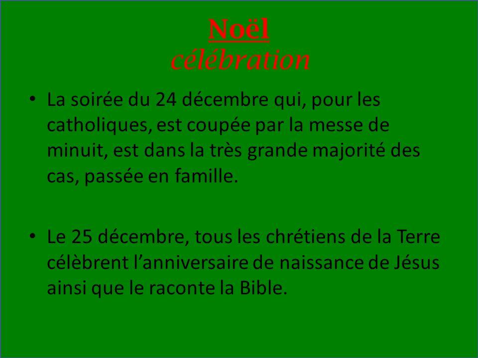 Noël célébration La soirée du 24 décembre qui, pour les catholiques, est coupée par la messe de minuit, est dans la très grande majorité des cas, pass