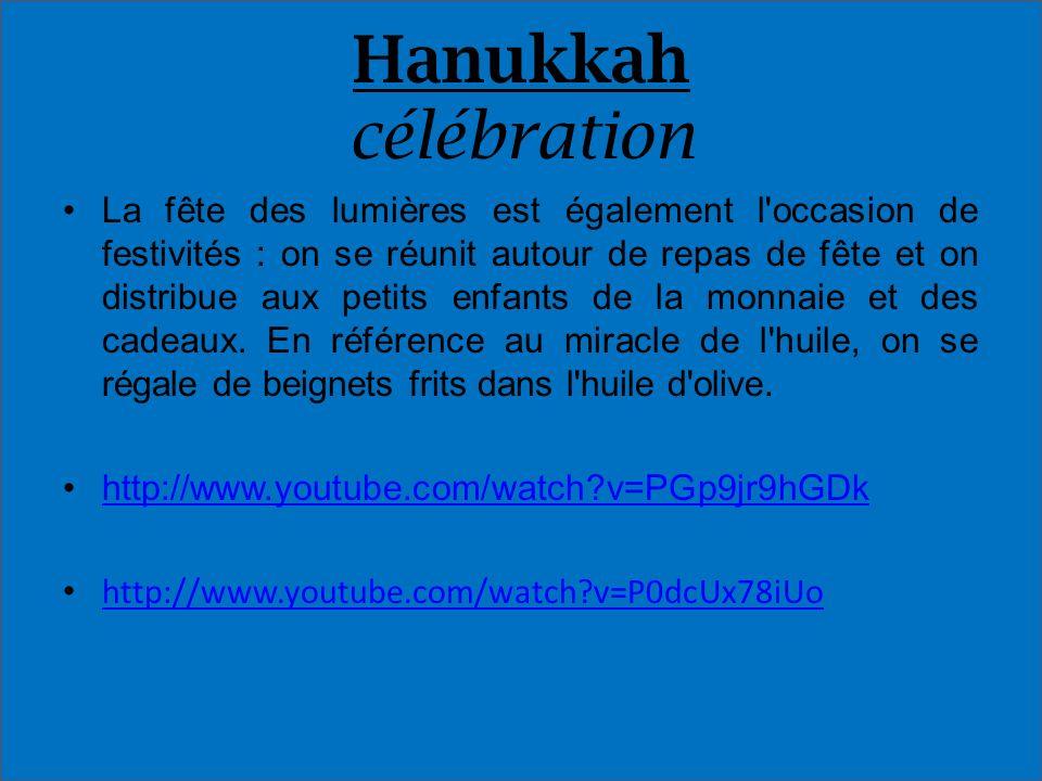 Hanukkah célébration La fête des lumières est également l'occasion de festivités : on se réunit autour de repas de fête et on distribue aux petits enf