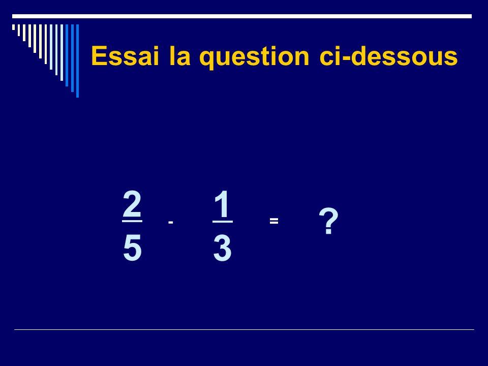 Essai la question ci-dessous 2525 - 1313 ? =