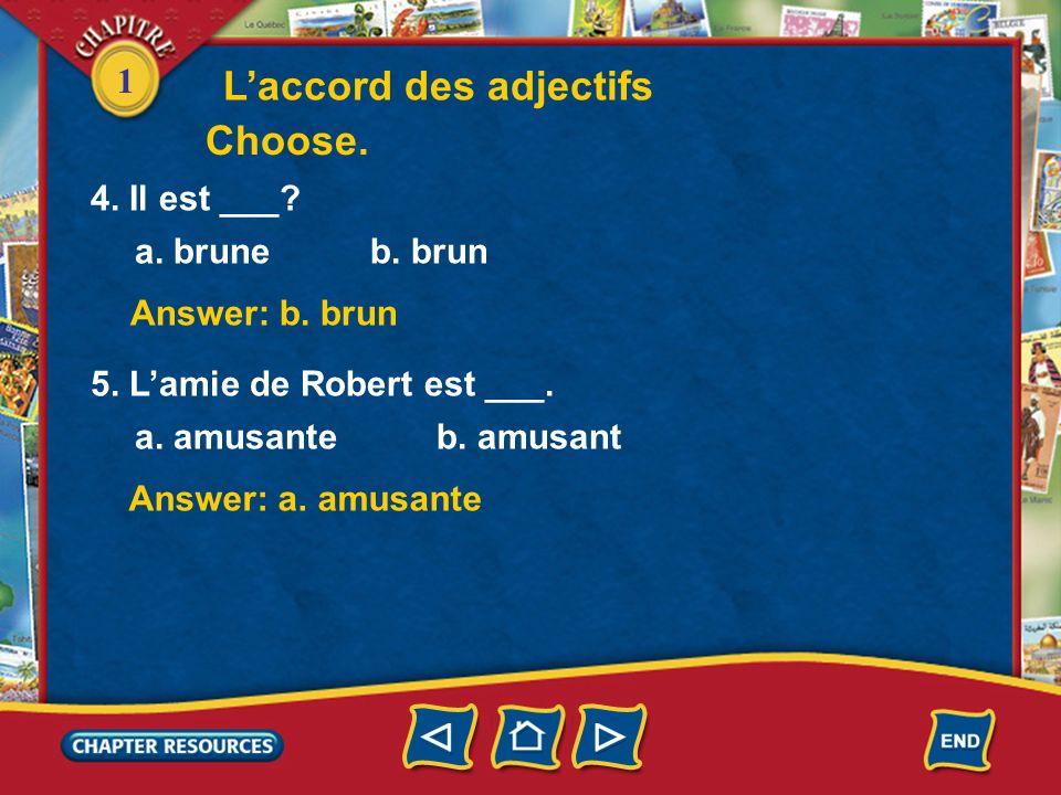 1 Answer: b. petit Answer: a. intéressante Answer: a. française 1. Anne est très ___. a. intéressante b. intéressant 2. Le collège est assez ___. a. p