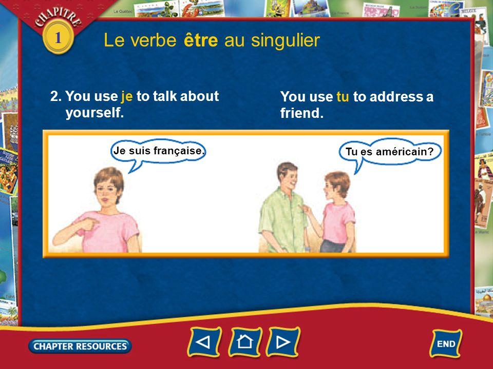 1 following forms. 1. The verb to be in French is être. Study the Le verbe être au singulier ÊTRE je tu il elle suis es est