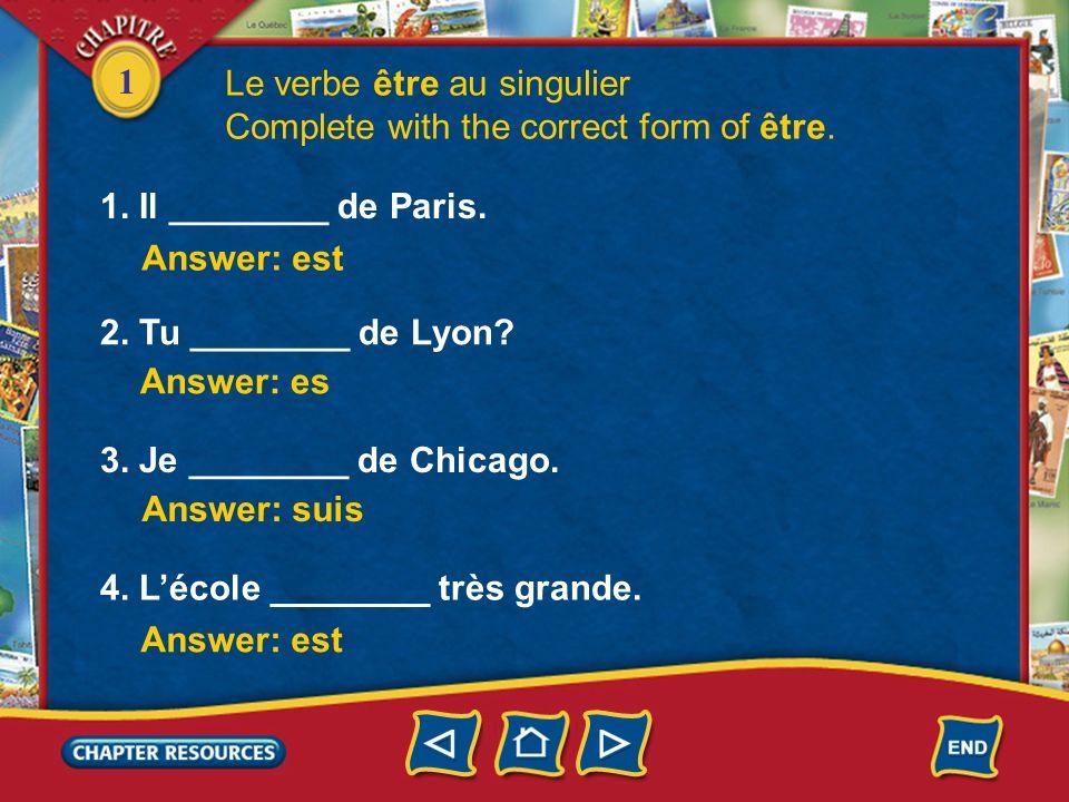 1 3. You also use il/elle when referring to things. Le verbe être au singulier Le collège? Il est grand. Lécole? Elle est petite.