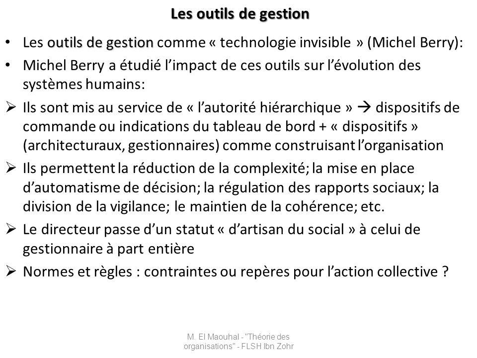 Les outils de gestion Les outils de gestion outils de gestion Les outils de gestion comme « technologie invisible » (Michel Berry): Michel Berry a étu