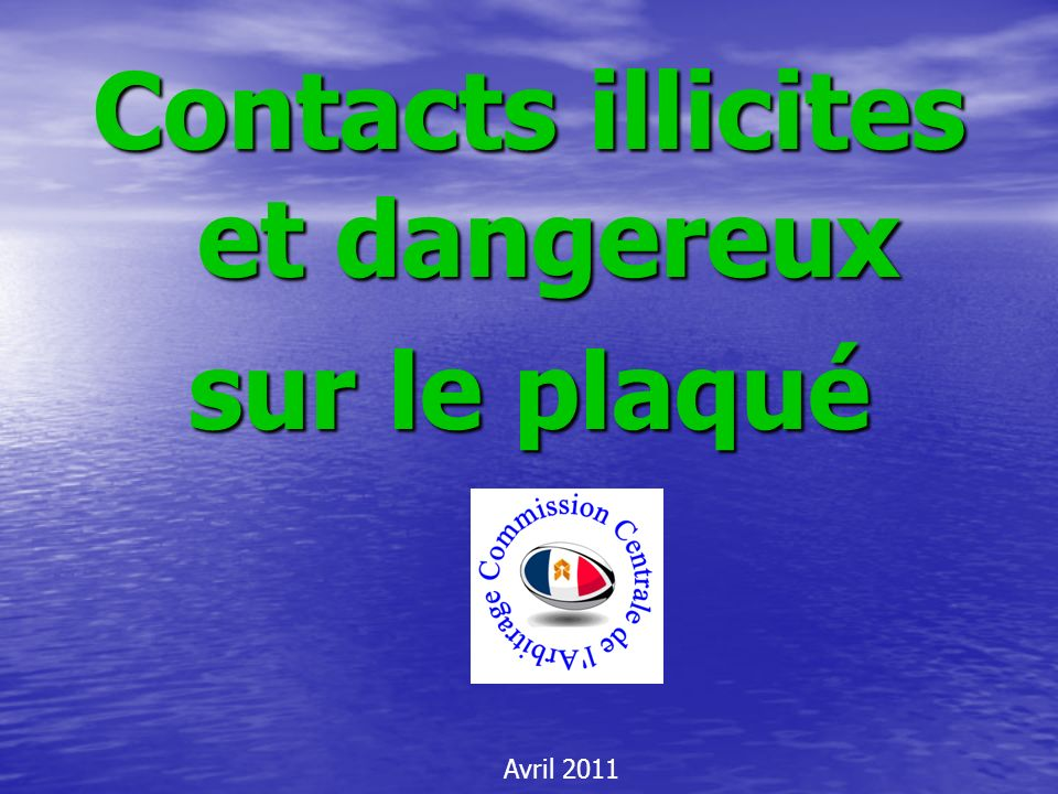 Contacts illicites et dangereux sur le plaqué Avril 2011