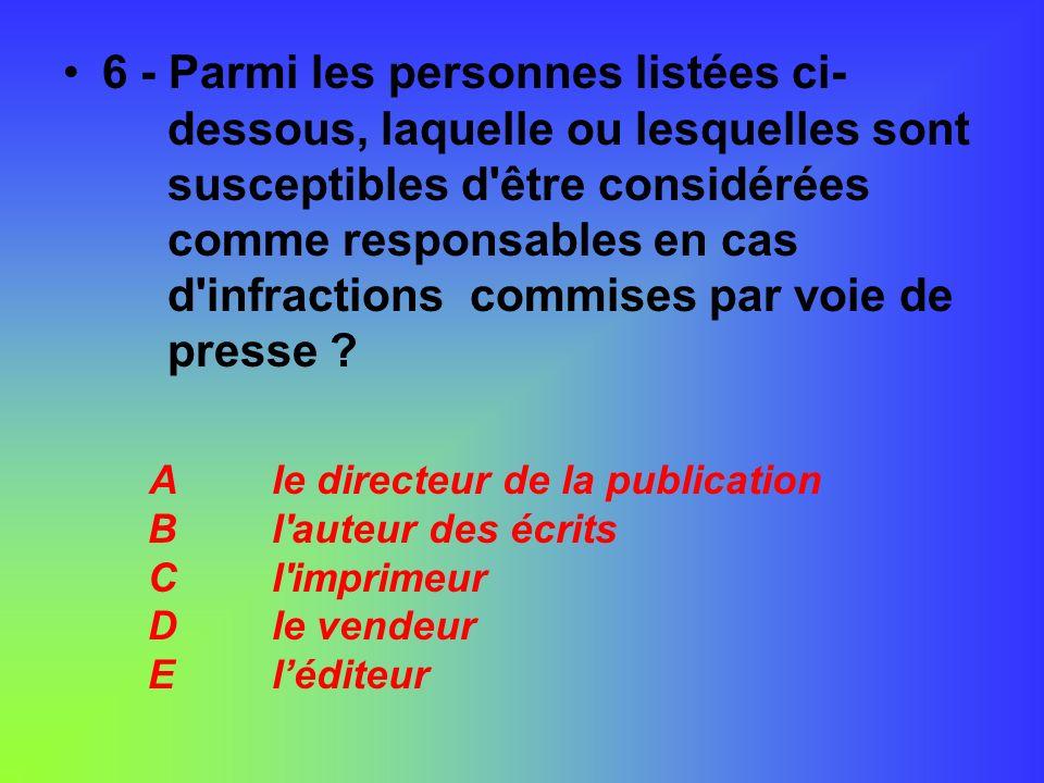 6 - Parmi les personnes listées ci- dessous, laquelle ou lesquelles sont susceptibles d'être considérées comme responsables en cas d'infractions commi