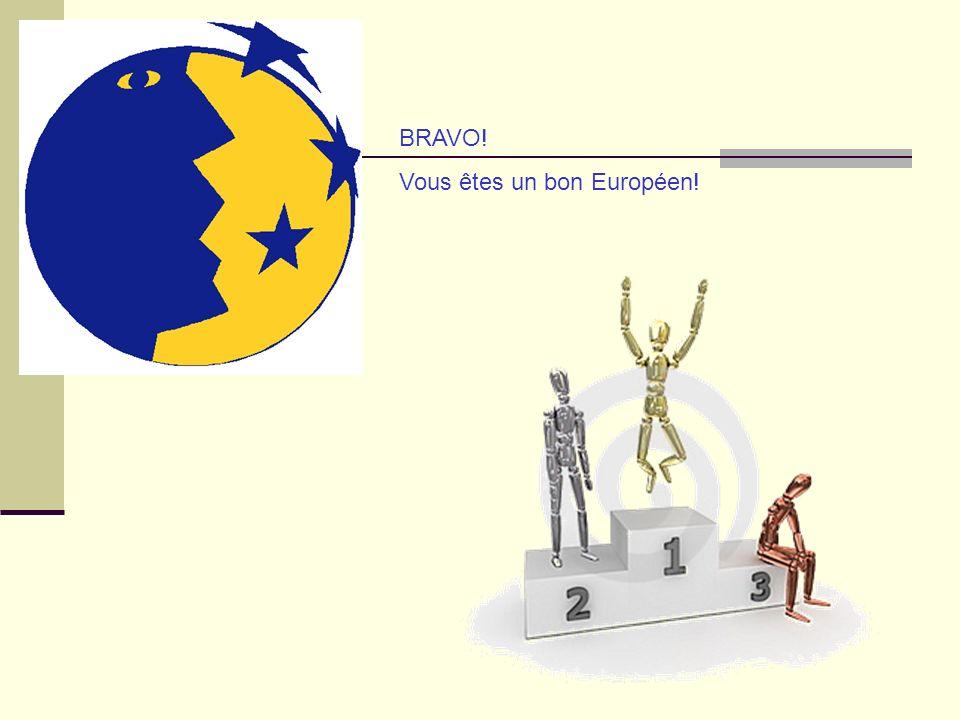BRAVO! Vous êtes un bon Européen!