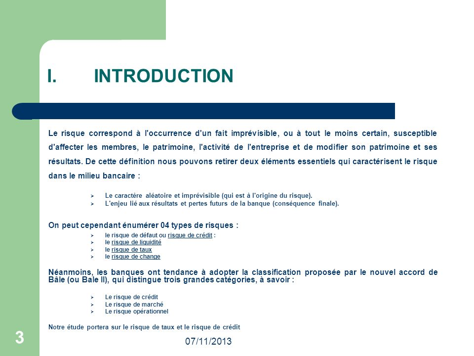 07/11/2013 3 I. INTRODUCTION Le risque correspond à l'occurrence d'un fait imprévisible, ou à tout le moins certain, susceptible d'affecter les membre